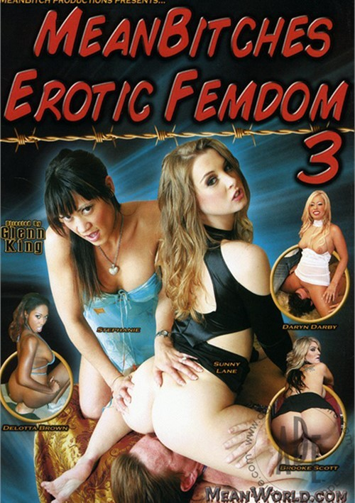 Mean Bitches Erotic Femdom 3 MeanBitch Productions  [DVD.RIP. H.264 2016 ETRG 768x460 720p] PORN RIP