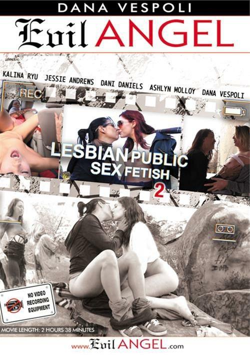 Lesbian Public Sex Fetish 2 Evil Angel  [DVD.RIP. H.264 2016 ETRG 768x460 720p] PORN RIP