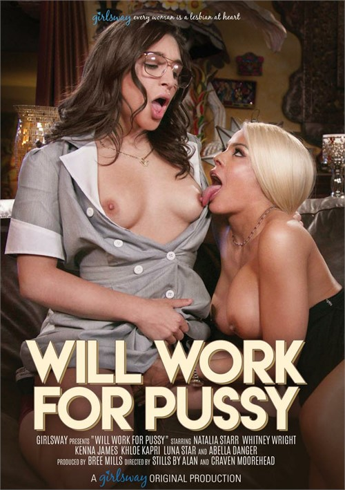 Will Work For Pussy DVD Release  [DVD.RIP. H.264 Production Year 2019] PORN RIP